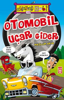 Eğlenceli Bilgi (Hobi) - Otomobil Uçar Gider