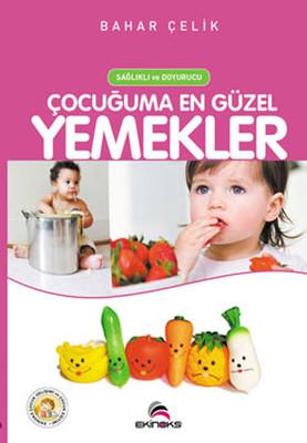Sağlıklı Doyurucu Çocuğuma En Güzel Yemekler