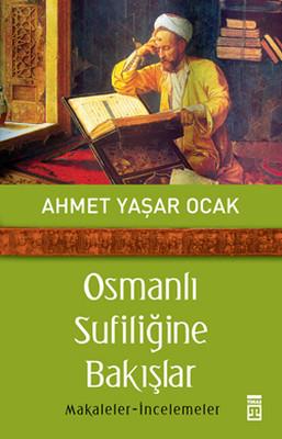 Osmanlı Sufiliğine Bakışlar