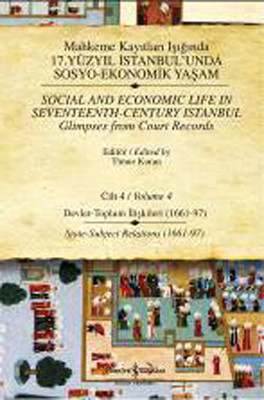 Mahkeme Kayıtları Işığında 17. Yüzyıl İstanbul'unda Sosyo-Ekonomik Yaşam - Cilt 4