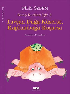 Kitap Kurtları İçin 3 - Tavşan Dağa Küserse, Kaplumbağa Koşarsa