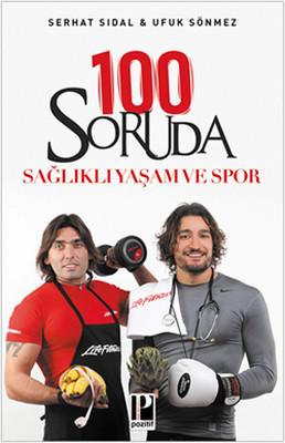 100 Soruda Sağlıklı Yaşam ve Spor