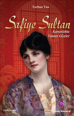 Safiye Sultan - Karanlıkta Yanan Gözler