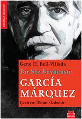 Bir Söz Büyücüsü Garcia Marquez