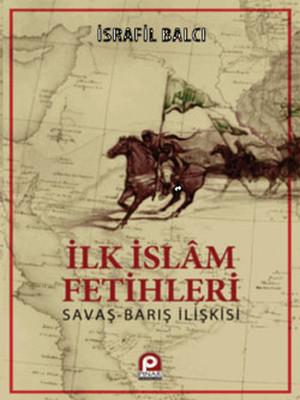 İlk İslam Fetihleri - Savaş Barış İlişkisi