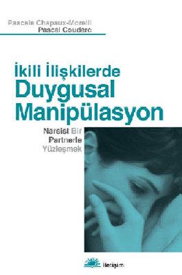 İkili İlişkilerde Duygusal Manipülasyon