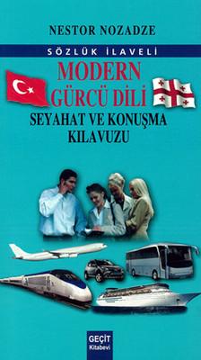 Modern Gürcü Dili Ve Seyahat Konuşma Klavuzu