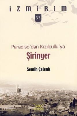 Şirinyer - Paradiso'dan Kızılçullu'ya