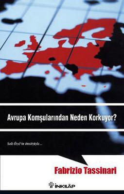 Avrupa Komşularından Neden Korkuyor?
