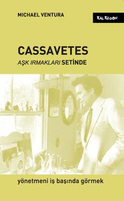 Cassavetes Aşk Irmakları Setinde
