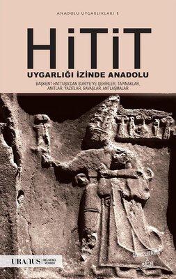 Hitit Uygarlığı İzinde Anadolu