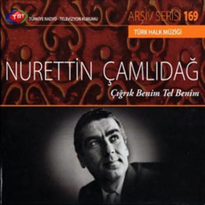 TRT Arşiv Serisi 169 / Nurettin Çamlıdağ - Çığrık Benim Tel Benim