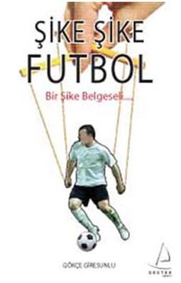 Şike Şike Futbol - Bir Şike Belgeseli