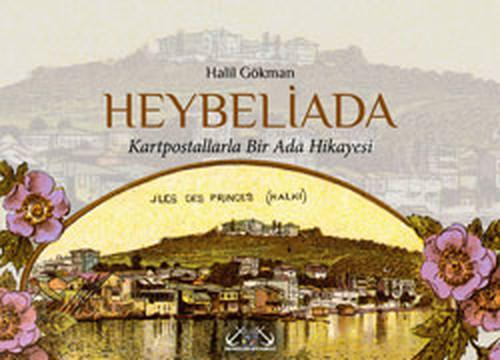 Heybeliada (Kartpostallarla Bir Ada Hikayesi)