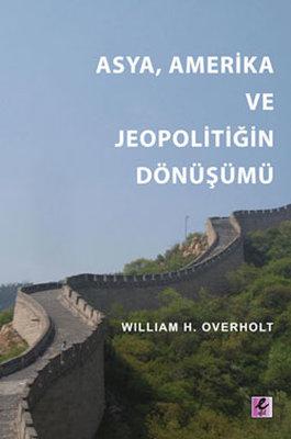 Asya, Amerika ve Jeopolitiğin Dönüşümü