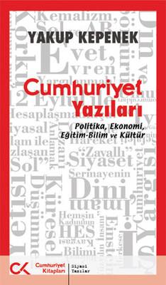 Cumhuriyet Yazıları - Politika, Ekonomi, Eğitim-Bilim ve Kültür