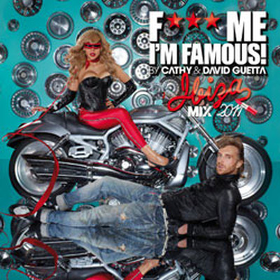 F*** Me I'm Famous! (Ibiza Mix 2011)