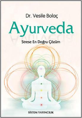 Ayurveda - Strese En Doğru Çözüm