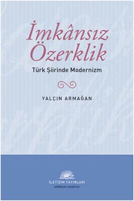 İmkansız Özerklik - Türk Şiirinde Modernizm