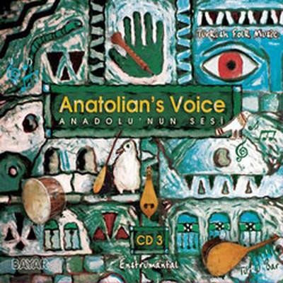 Anatolian Voice 3 - Anadolu'nun Sesi 3