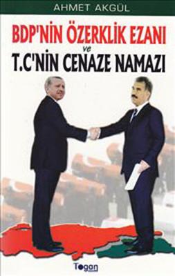 BDP'nin Özerklik Ezanı ve T.C.'nin Cenaze Namazı