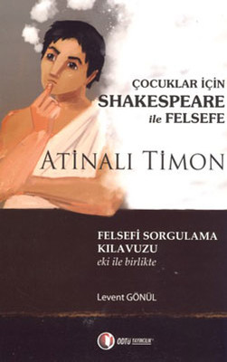 Atinalı Timon - Çocuklar İçin Shakespeare ile Felsefe
