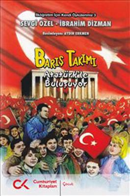 Barış Takımı Atatürk'le Buluşuyor