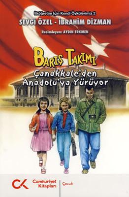 Barış Takımı Çanakkale'den Anadolu'ya Yürüyor