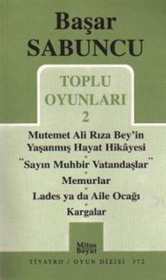 Toplu Oyunlar 2 - Mutemet Ali Rıza Bey'in Yaşanmış Hayat Hikayesi
