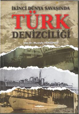 İkinci Dünya Savaşında Türk Denizciliği