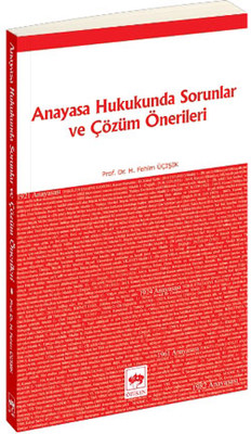 Anayasa Hukukunda Sorunlar ve Çözüm Önerileri