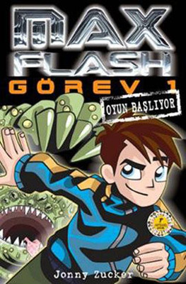 Max Flash Görev 1 - Oyun Başlıyor