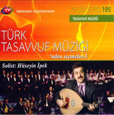 TRT Arşiv Serisi 195 / Türk Tasavvuf Müziği`nden Seçmeler 5