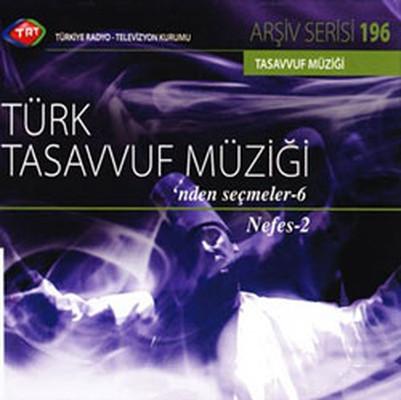 TRT Arsiv Serisi 196 / Türk Tasavvuf Müzigi`nden Seçmeler 6
