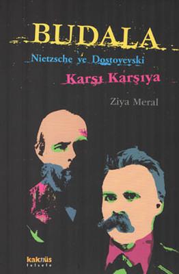 Budala - Nietzche ve Dostoyevski Karşı Karşıya