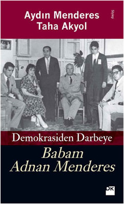 Demokrasiden Darbeye - Babam Adnan Menderes