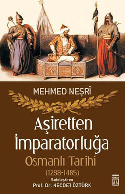 Aşiretten İmparatorluğa Osmanlı Tarihi (1288-1485)