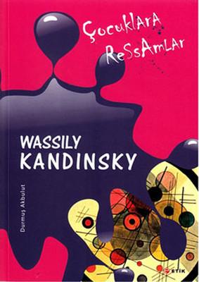 Çocuklara Ressamlar - Wassily Kandinsky