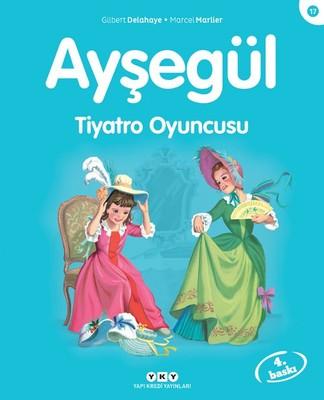 Ayşegül 17 - Tiyatro Oyuncusu
