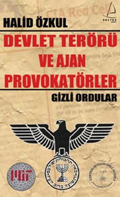 Devlet Terörü ve Ajan Provokatörler - Gizli Ordular