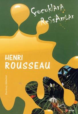 Çocuklara Ressamlar - Henri Rousseau