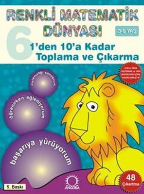 Renkli Matematik 6 - 1'den 10'a Kadar Toplama ve Çıkarma