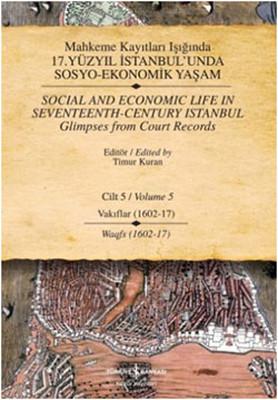 Mahkeme Kayıtları Işığında 17. Yüzyıl İstanbul'unda Sosyo-Ekonomik Yaşam - Cilt 5