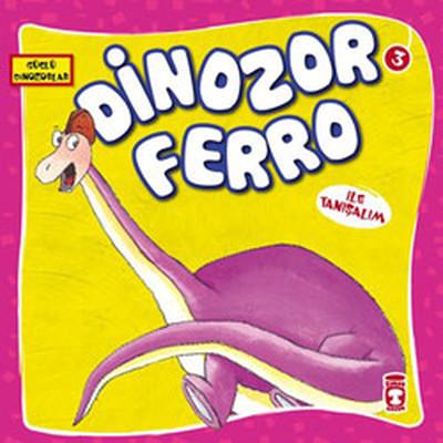 Güçlü Dinozorlar - Dinozor Ferro ile Tanışalım