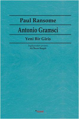Antonio Gramsci - Yeni Bir Giriş