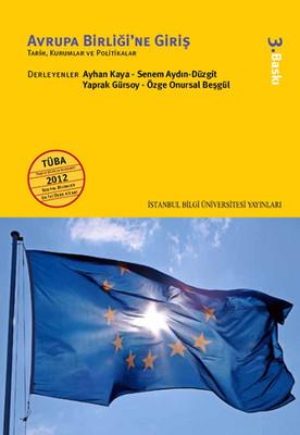 Avrupa Birliği'ne Giriş - Tarih, Kurumları ve Politikalar