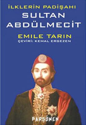 İlklerin Padişahı Sultan Abdülmecit