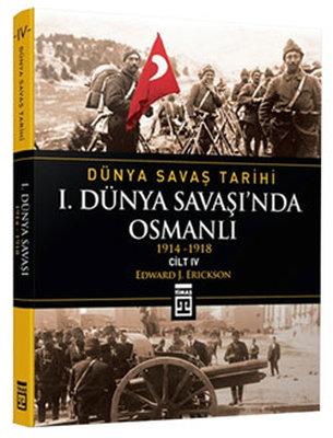 I. Dünya Savaşı'nda Osmanlı / Dünya Savaş Tarihi 4 (1914-1918)