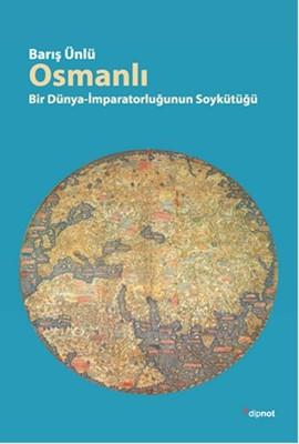 Osmanlı - Bir Dünya-İmparatorluğun Soykütüğü
