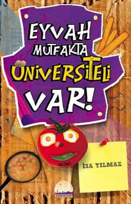 Eyvah Mutfakta Üniversiteli Var